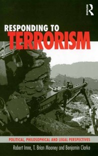 (ebook) Responding to Terrorism - Politics Political Issues