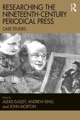 (ebook) Researching the Nineteenth-Century Periodical Press