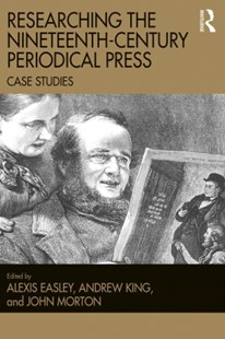 (ebook) Researching the Nineteenth-Century Periodical Press - Business & Finance Organisation & Operations