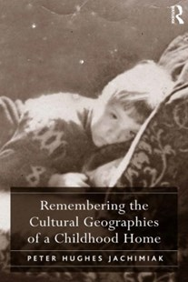 (ebook) Remembering the Cultural Geographies of a Childhood Home - Art & Architecture Architecture