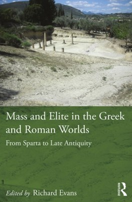 Mass and Elite in the Greek and Roman Worlds