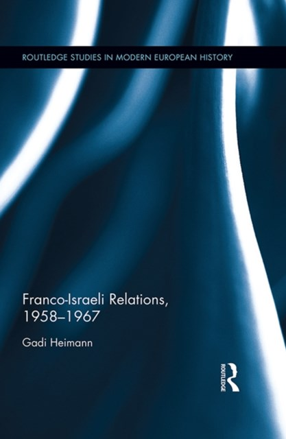 (ebook) Franco-Israeli Relations, 1958-1967