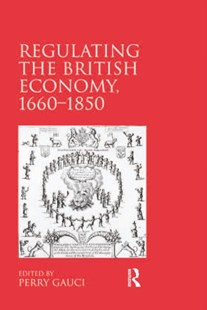 (ebook) Regulating the British Economy, 1660-1850 - Business & Finance Ecommerce
