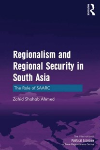 (ebook) Regionalism and Regional Security in South Asia - Business & Finance Ecommerce