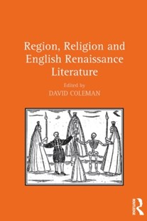 (ebook) Region, Religion and English Renaissance Literature - Poetry & Drama Plays
