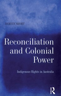 (ebook) Reconciliation and Colonial Power - Politics Political Issues