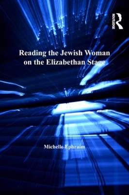 (ebook) Reading the Jewish Woman on the Elizabethan Stage