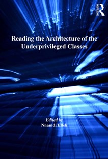 (ebook) Reading the Architecture of the Underprivileged Classes - Art & Architecture Architecture