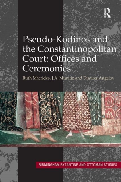 (ebook) Pseudo-Kodinos and the Constantinopolitan Court: Offices and Ceremonies
