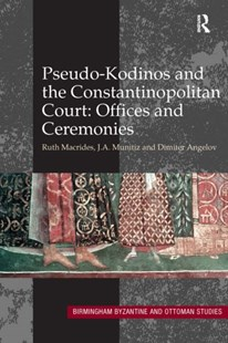 (ebook) Pseudo-Kodinos and the Constantinopolitan Court: Offices and Ceremonies - History Ancient & Medieval History