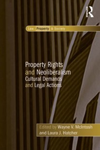 (ebook) Property Rights and Neoliberalism - Politics Political Issues