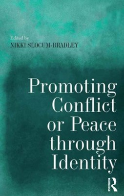 Promoting Conflict or Peace through Identity
