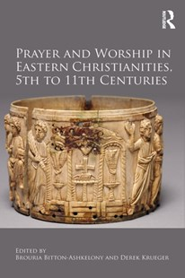 (ebook) Prayer and Worship in Eastern Christianities, 5th to 11th Centuries - History Ancient & Medieval History