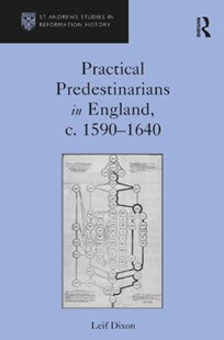 (ebook) Practical Predestinarians in England, c. 1590–1640 - History Ancient & Medieval History