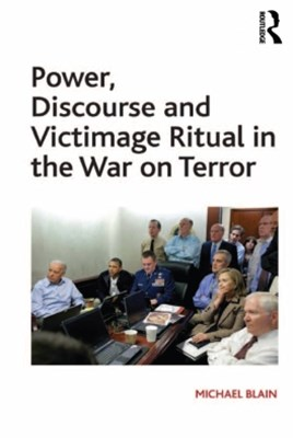 (ebook) Power, Discourse and Victimage Ritual in the War on Terror