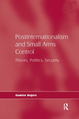 Postinternationalism and Small Arms Control