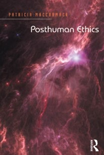 (ebook) Posthuman Ethics - Philosophy Modern