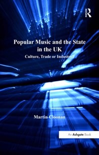 (ebook) Popular Music and the State in the UK - Entertainment Music General