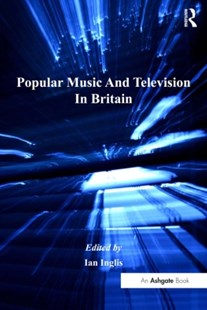 (ebook) Popular Music And Television In Britain - Entertainment Film Writing