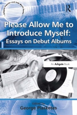 (ebook) Please Allow Me to Introduce Myself: Essays on Debut Albums
