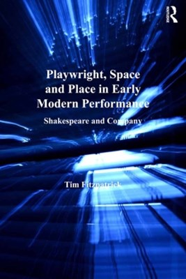 (ebook) Playwright, Space and Place in Early Modern Performance