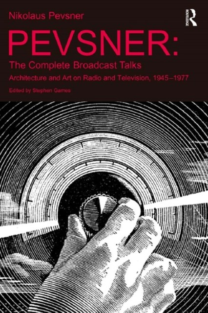Pevsner: The Complete Broadcast Talks