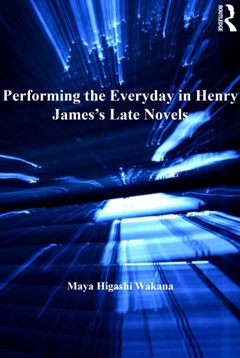 (ebook) Performing the Everyday in Henry James