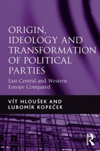 (ebook) Origin, Ideology and Transformation of Political Parties - Politics Political Issues