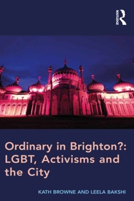 Ordinary in Brighton?: LGBT, Activisms and the City