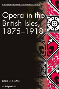 (ebook) Opera in the British Isles, 1875–1918 - Entertainment Music General