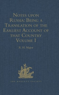 (ebook) Notes upon Russia: Being a Translation of the earliest Account of that Country, entitled Rerum Muscoviticarum commentarii, by the Baron Sigismund von Herberstein