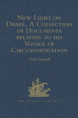 (ebook) New Light on Drake,  A Collection of Documents relating to his Voyage of Circumnavigation, 1577-1580