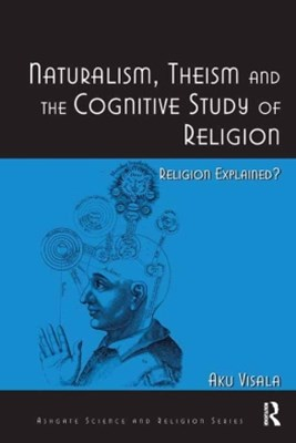 (ebook) Naturalism, Theism and the Cognitive Study of Religion