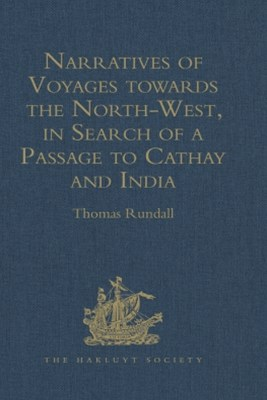 (ebook) Narratives of Voyages towards the North-West, in Search of a Passage to Cathay and India, 1496 to 1631