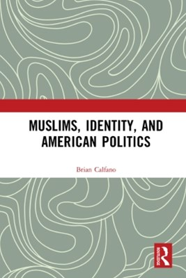 (ebook) Muslims, Identity, and American Politics