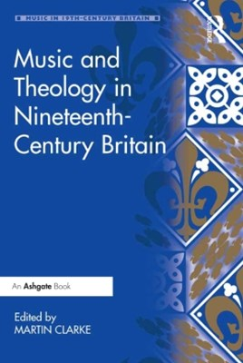Music and Theology in Nineteenth-Century Britain
