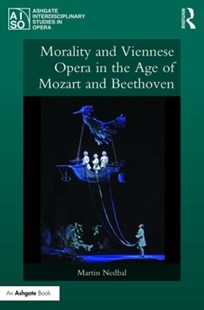 (ebook) Morality and Viennese Opera in the Age of Mozart and Beethoven - Entertainment Music General