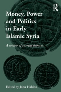 (ebook) Money, Power and Politics in Early Islamic Syria - Business & Finance Ecommerce