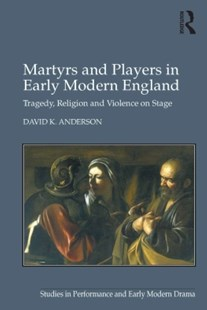 (ebook) Martyrs and Players in Early Modern England - Entertainment Theatre