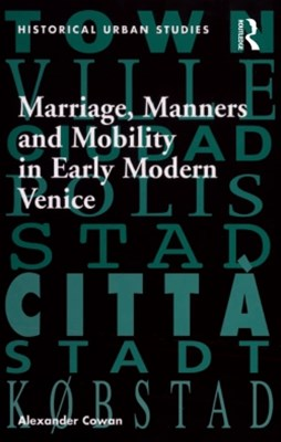 (ebook) Marriage, Manners and Mobility in Early Modern Venice
