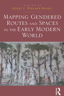 (ebook) Mapping Gendered Routes and Spaces in the Early Modern World - Art & Architecture General Art