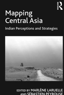 (ebook) Mapping Central Asia - Politics Political Issues