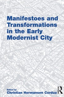 (ebook) Manifestoes and Transformations in the Early Modernist City - Art & Architecture Architecture