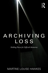 (ebook) Archiving Loss - Social Sciences Sociology