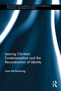 (ebook) Leaving Christian Fundamentalism and the Reconstruction of Identity - Religion & Spirituality