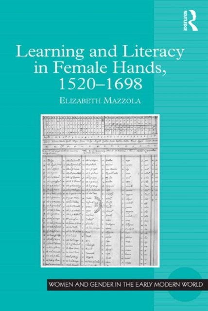 Learning and Literacy in Female Hands, 1520-1698