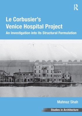 (ebook) Le Corbusier's Venice Hospital Project