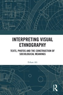 (ebook) Interpreting Visual Ethnography - Social Sciences
