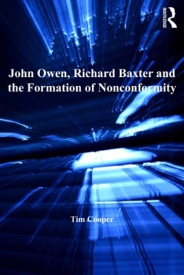 (ebook) John Owen, Richard Baxter and the Formation of Nonconformity