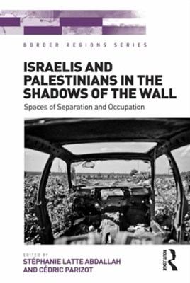 (ebook) Israelis and Palestinians in the Shadows of the Wall